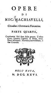 Opere di Nie. Machiavelli ...: Volume 4