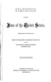 Statistics of the Jews of the United States: Compiled Under the Authority of the Board of Delegates of American Israelites, and the Union of American Hebrew Congregations