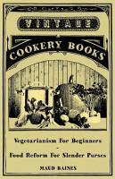 Vegetarianism for Beginners   Food Reform for Slender Purses PDF