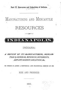 Manufacturing and Mercantile Resources of Indianapolis, Indiana