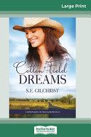 Cotton Field Dreams (16pt Large Print Edition)