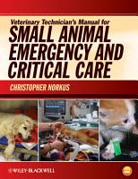 Veterinary Technician s Manual for Small Animal Emergency and Critical Care PDF