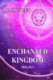 Enchanted Kingdom Trilogy