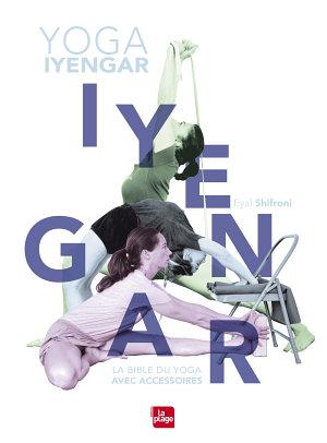 La bible du yoga Iyengar avec accessoires PDF