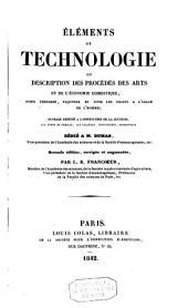 Eléments de technologie ou Description des procédés des arts et de l'économie domestique...