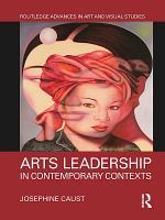 Arts Leadership in Contemporary Contexts