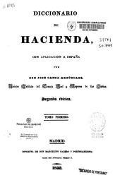 Diccionario de Hacienda, con aplicación a España: Volumen 1