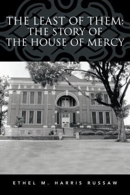 The Least of Them  The Story of The House of Mercy