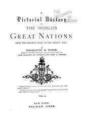 A Pictorial History of the World's Great Nations: From the Earliest Dates to the Present Time, Volume 1