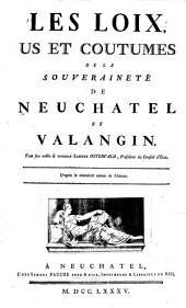 Les loix, us et coutumes de la souveraineté de Neuchatel et Valangin