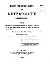 Essai médico-légal sur l'utéromanie-nymphomanie; thèse, etc