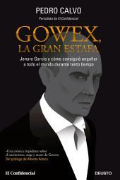 Gowex, la gran estafa: Jenaro García y cómo consiguió engañar a todo el mundo durante tanto tiempo