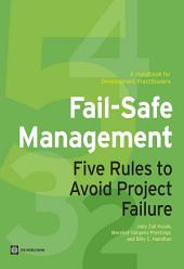 Fail-Safe Management: Five Rules to Avoid Project Failure