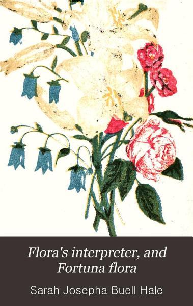Download Flora s Interpreter  and Fortuna Flora Book