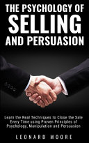 The Psychology of Selling and Persuasion PDF