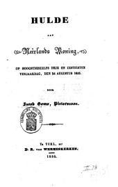 Hulde aan Neerlands Koning, op hoogstdeszelfs drie en zestigsten verjaardag, den 24 augustus 1835