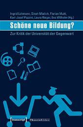 Schöne neue Bildung?: Zur Kritik der Universität der Gegenwart