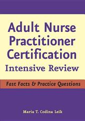 Adult Nurse Practitioner Certification: Intensive Review