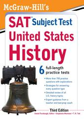 McGraw-Hill's SAT Subject Test United States History, 3rd Edition: Edition 3