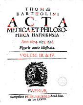 Acta medica et philosophica Hafniensia: Volumes 3-5