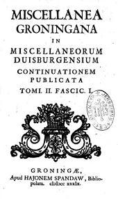 Miscellanea groningana in miscellaneorum Duisburgensium continuationem publicata