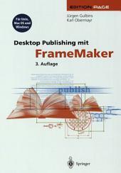 Desktop Publishing mit FrameMaker: Für UNIX, MAC OS und Windows, Ausgabe 3