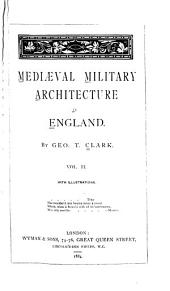 Mediæval Military Architecture in England: Volume 2
