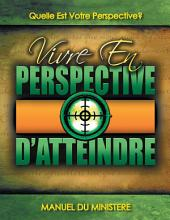 VIVRE EN PERSPECTIVE D'ATTEINDRE: MANUEL DU MINISTERE