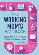 The Working Mom s Handbook