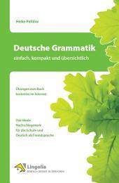 Deutsche Grammatik: einfach, kompakt und übersichtlich