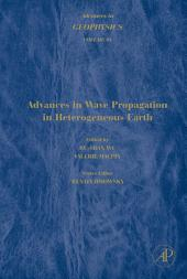 Advances in Geophysics: Advances in Wave Propagation in Heterogeneous Earth