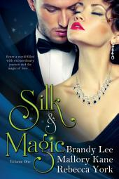 Silk and Magic: Volume 1