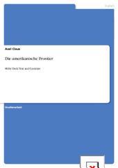 """Die amerikanische Frontier und die Übertragung auf Herman Melvilles """"Moby Dick"""""""