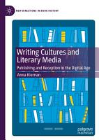 Writing Cultures and Literary Media PDF