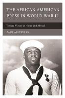 The African American Press in World War II PDF