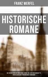 Historische Romane: Die vierzig Tage des Musa Dagh, Verdi, Das Lied von Bernadette, Eine blassblaue Frauenschrift und mehr