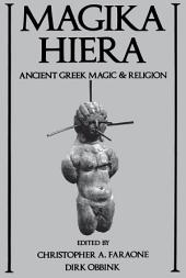Magika Hiera: Ancient Greek Magic and Religion