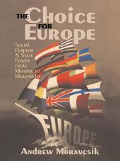 The Choice for Europe: Social Purpose and State Power from Messina to Maastricht