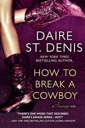 How to Break a Cowboy: A Savage Tale