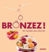 Brônzez !: 30 recettes pour être bô