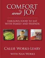Comfort and Joy  Fabulous Food to Eat with Family and Friends PDF