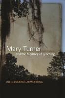 Mary Turner and the Memory of Lynching PDF