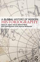 A Global History of Modern Historiography PDF