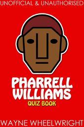 Pharrell Williams Quiz Book