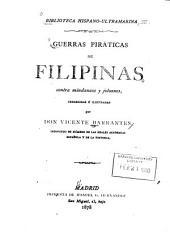 Guerras piráticas de Filipinas contra mindanaos y joloanos: corr. é ilustradas por don Vicente Barrantes