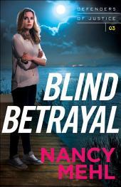 Blind Betrayal (Defenders of Justice Book #3)