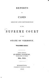 Reports of Cases Argued and Determined in the Supreme Court of the State of Vermont: Volume 23