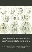 The History of Creation Or The Development of the Earth and Its Inhabitants by the Action of Natural Causes PDF
