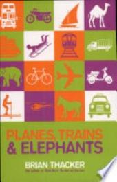 Planes, Trains and Elephants
