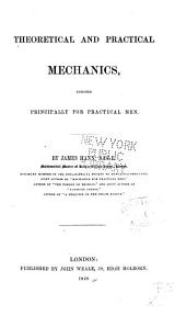 Theoretical and practical mechanics: designed principally for practical men